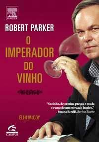 Robert Parker - O Imperador do Vinho